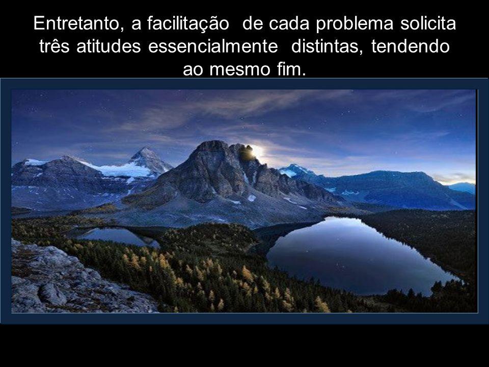 Multiplicam-se os problemas, traçando os testes do destino em que se nos verificará o aproveitamento dos valores que o mundo nos oferece.