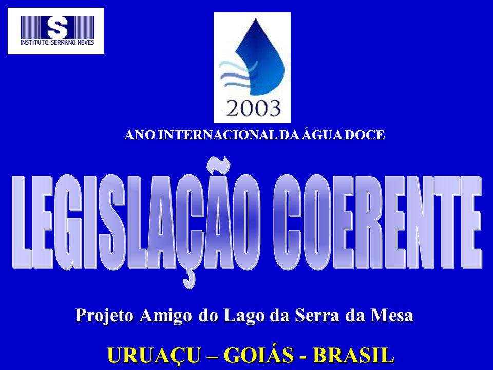 Projeto Amigo do Lago da Serra da Mesa URUAÇU – GOIÁS - BRASIL ANO INTERNACIONAL DA ÁGUA DOCE