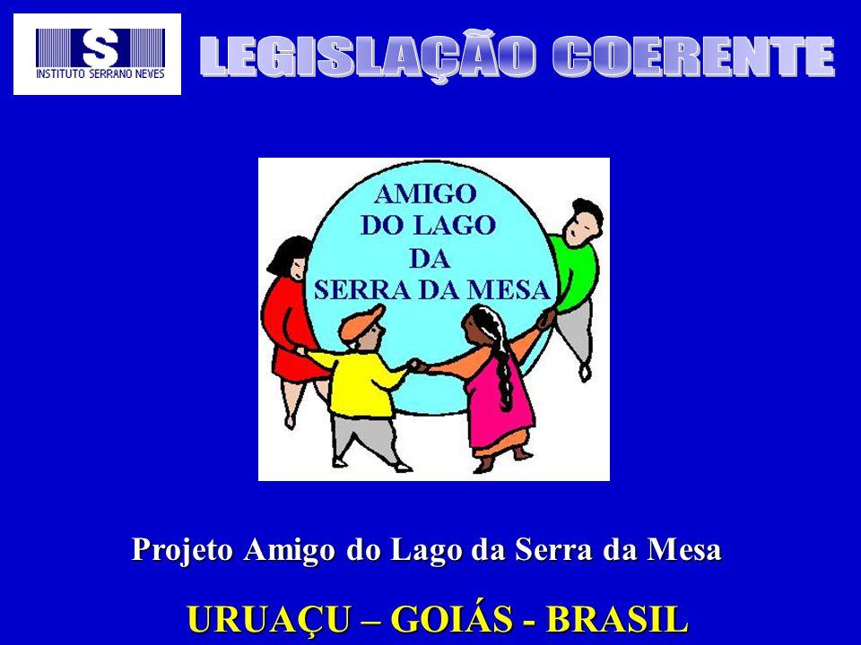 Projeto Amigo do Lago da Serra da Mesa URUAÇU – GOIÁS - BRASIL