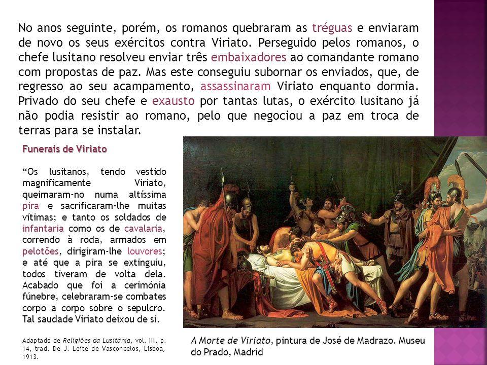 No anos seguinte, porém, os romanos quebraram as tréguas e enviaram de novo os seus exércitos contra Viriato. Perseguido pelos romanos, o chefe lusita