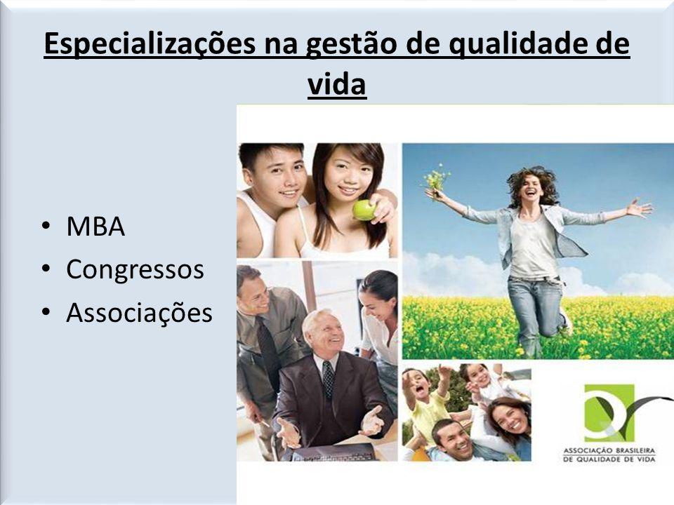 Especializações na gestão de qualidade de vida • MBA • Congressos • Associações