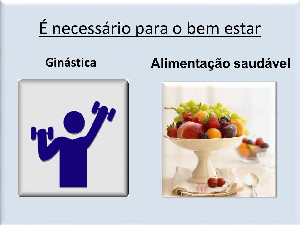 É necessário para o bem estar Ginástica Alimentação saudável