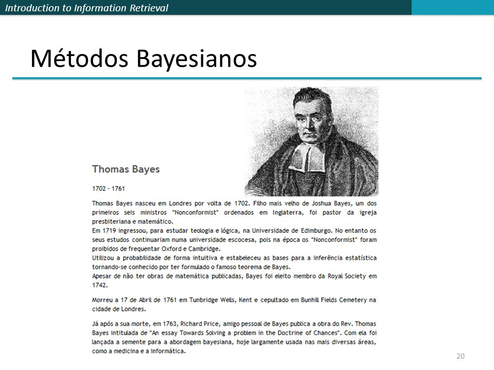 Introduction to Information Retrieval Métodos Bayesianos 20