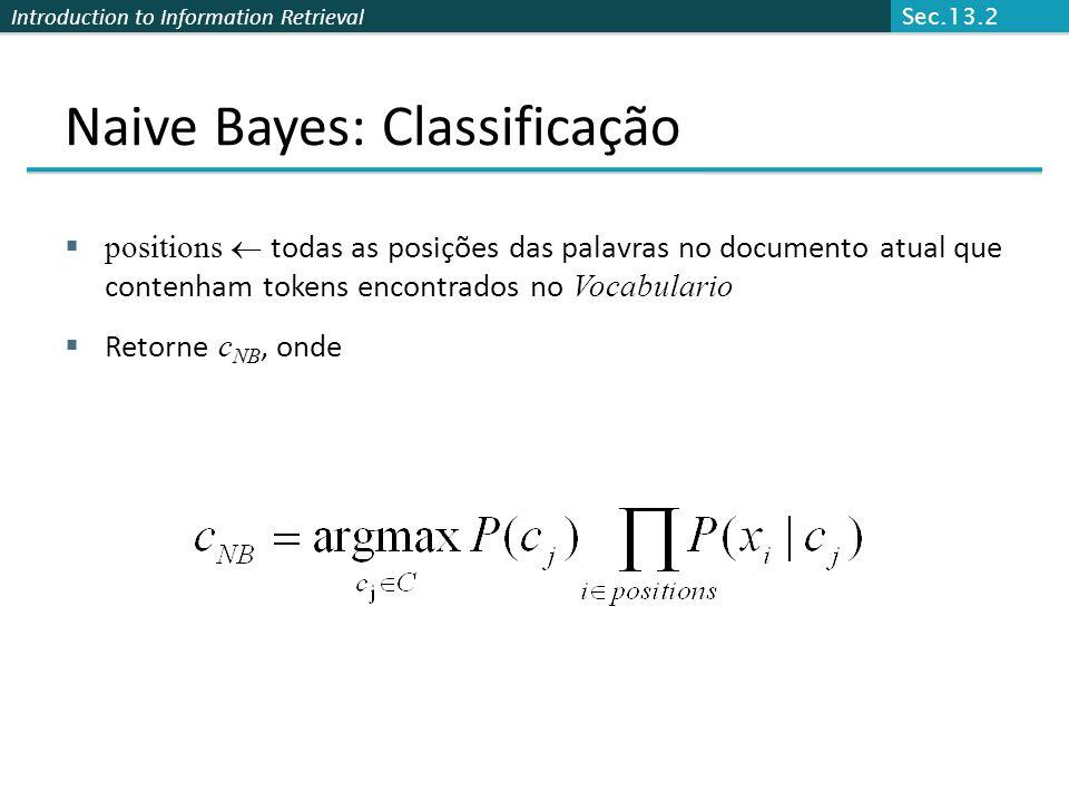 Introduction to Information Retrieval Naive Bayes: Classificação  positions  todas as posições das palavras no documento atual que contenham tokens