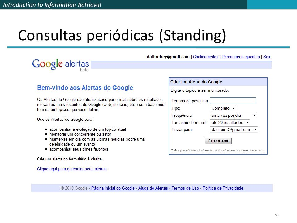 Introduction to Information Retrieval Consultas periódicas (Standing) 51