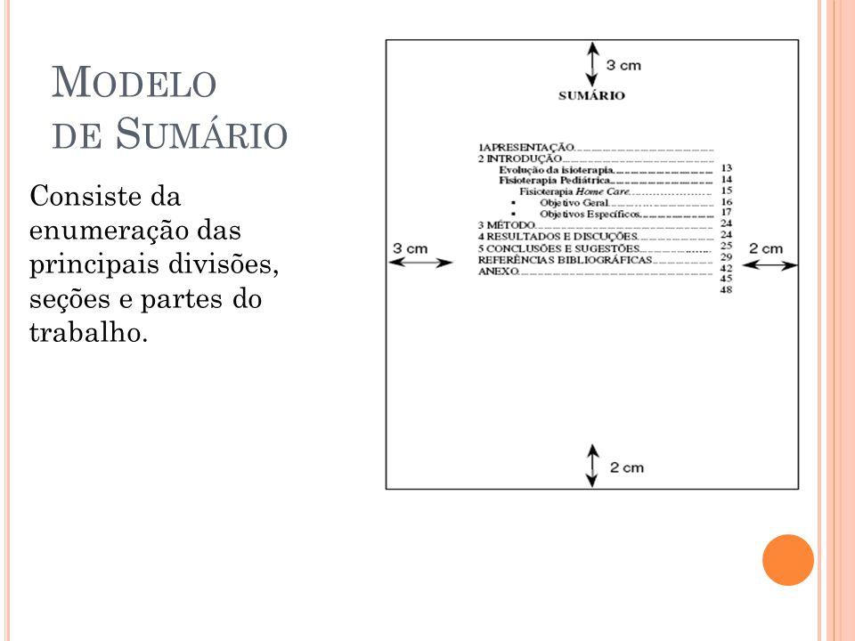 M ODELO DE S UMÁRIO Consiste da enumeração das principais divisões, seções e partes do trabalho.