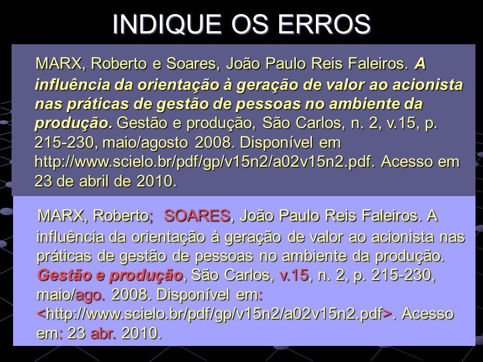 INDIQUE OS ERROS MARX, Roberto e Soares, João Paulo Reis Faleiros. A influência da orientação à geração de valor ao acionista nas práticas de gestão d