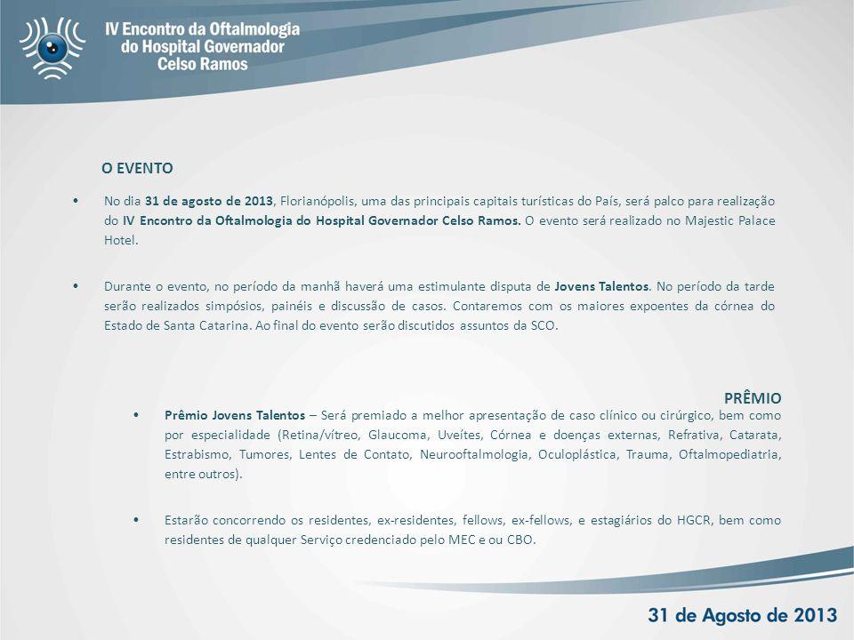 •Prêmio Jovens Talentos – Será premiado a melhor apresentação de caso clínico ou cirúrgico, bem como por especialidade (Retina/vítreo, Glaucoma, Uveít