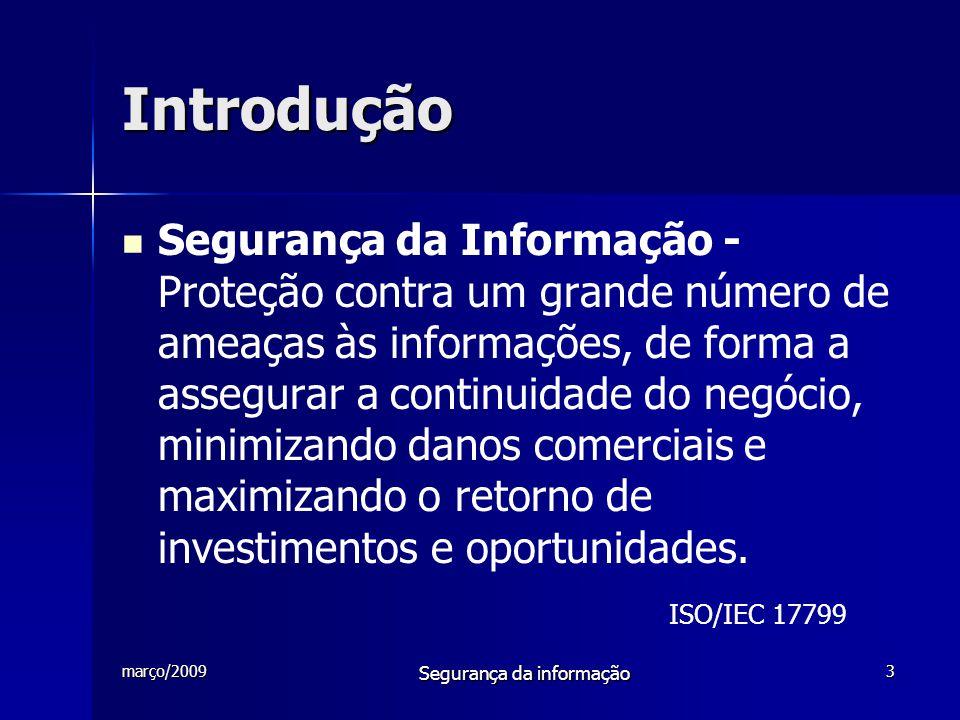 março/2009 Segurança da informação 4 Introdução  As vulnerabilidades da segurança da rede são a porta de entrada para o ataque e consequente invasão da rede.