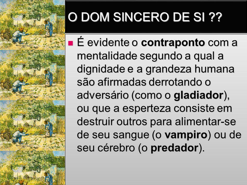 O DOM SINCERO DE SI ?.