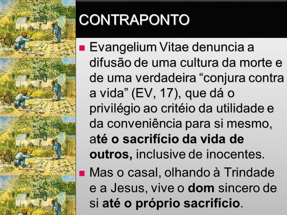 """CONTRAPONTOCONTRAPONTO  Evangelium Vitae denuncia a difusão de uma cultura da morte e de uma verdadeira """"conjura contra a vida"""" (EV, 17), que dá o pr"""