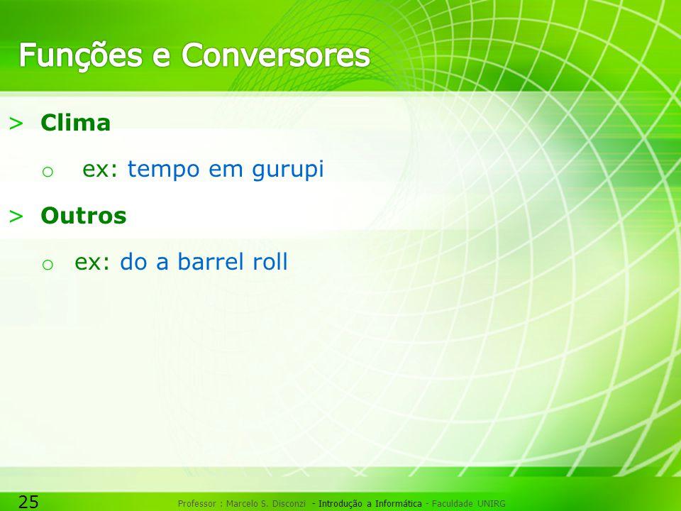 25 Professor : Marcelo S.