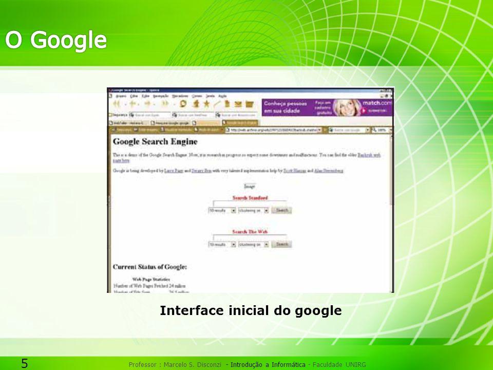 16 Professor : Marcelo S. Disconzi - Introdução a Informática - Faculdade UNIRG Pesquisa Avançada