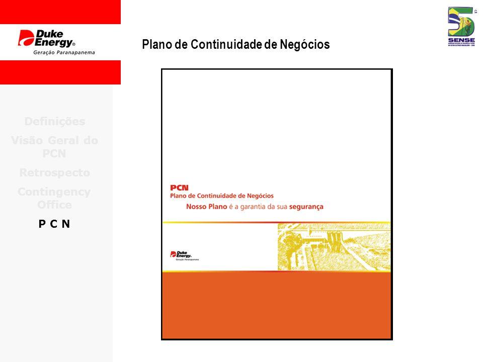 Plano de Continuidade de Negócios Definições Visão Geral do PCN Retrospecto Contingency Office P C N