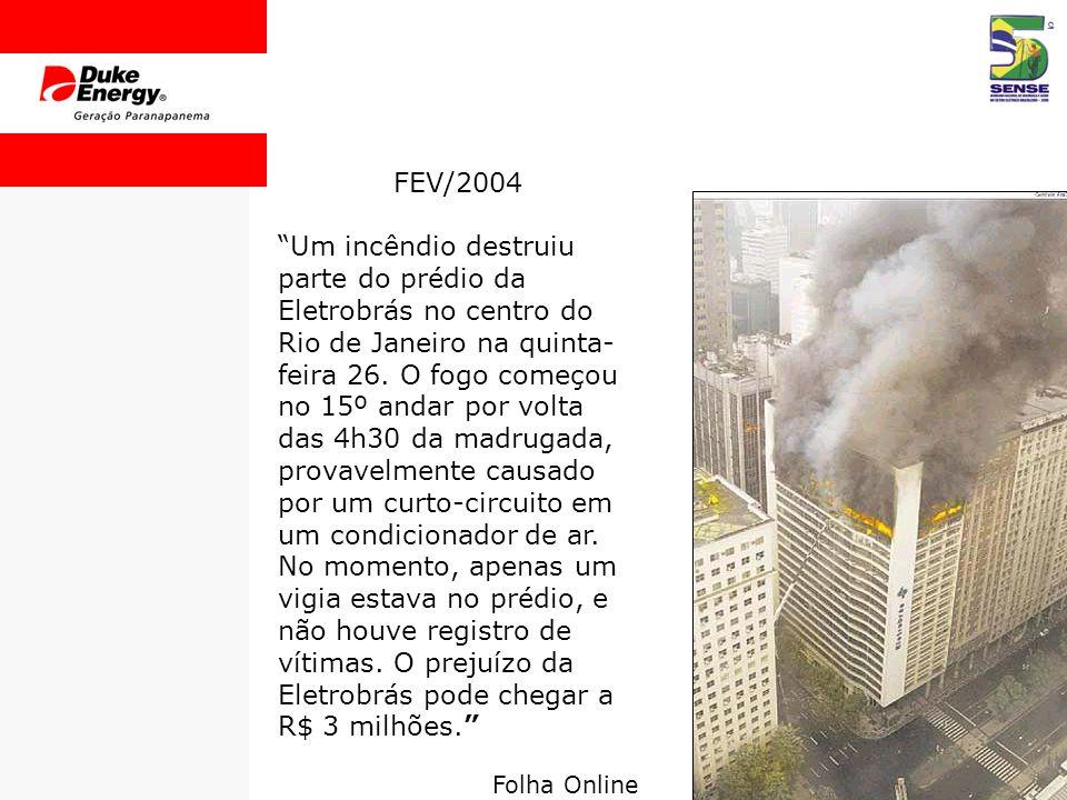 FEV/2004 Um incêndio destruiu parte do prédio da Eletrobrás no centro do Rio de Janeiro na quinta- feira 26.