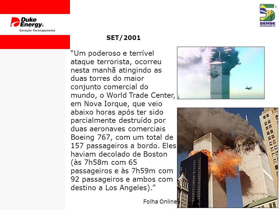 SET/2001 Um poderoso e terrível ataque terrorista, ocorreu nesta manhã atingindo as duas torres do maior conjunto comercial do mundo, o World Trade Center, em Nova Iorque, que veio abaixo horas após ter sido parcialmente destruído por duas aeronaves comerciais Boeing 767, com um total de 157 passageiros a bordo.