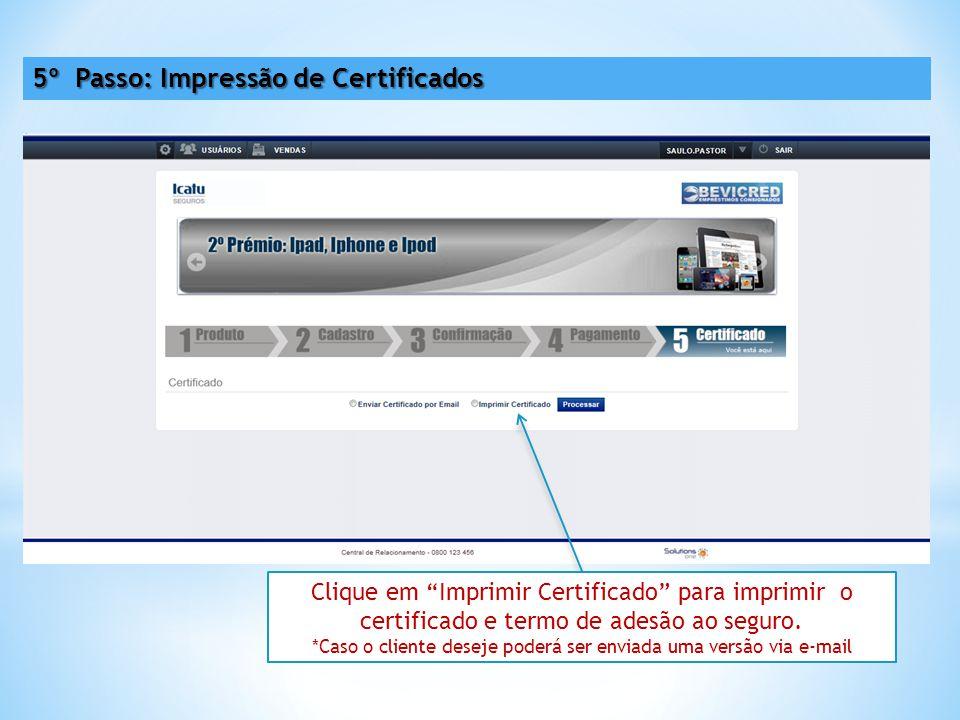 Clique em Imprimir Certificado para imprimir o certificado e termo de adesão ao seguro.