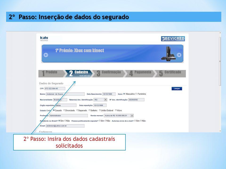 2º Passo: Insira dos dados cadastrais solicitados 2º Passo: Inserção de dados do segurado