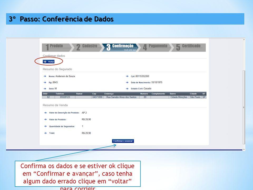 3º Passo: Conferência de Dados Confirma os dados e se estiver ok clique em Confirmar e avançar , caso tenha algum dado errado clique em voltar para corrigir