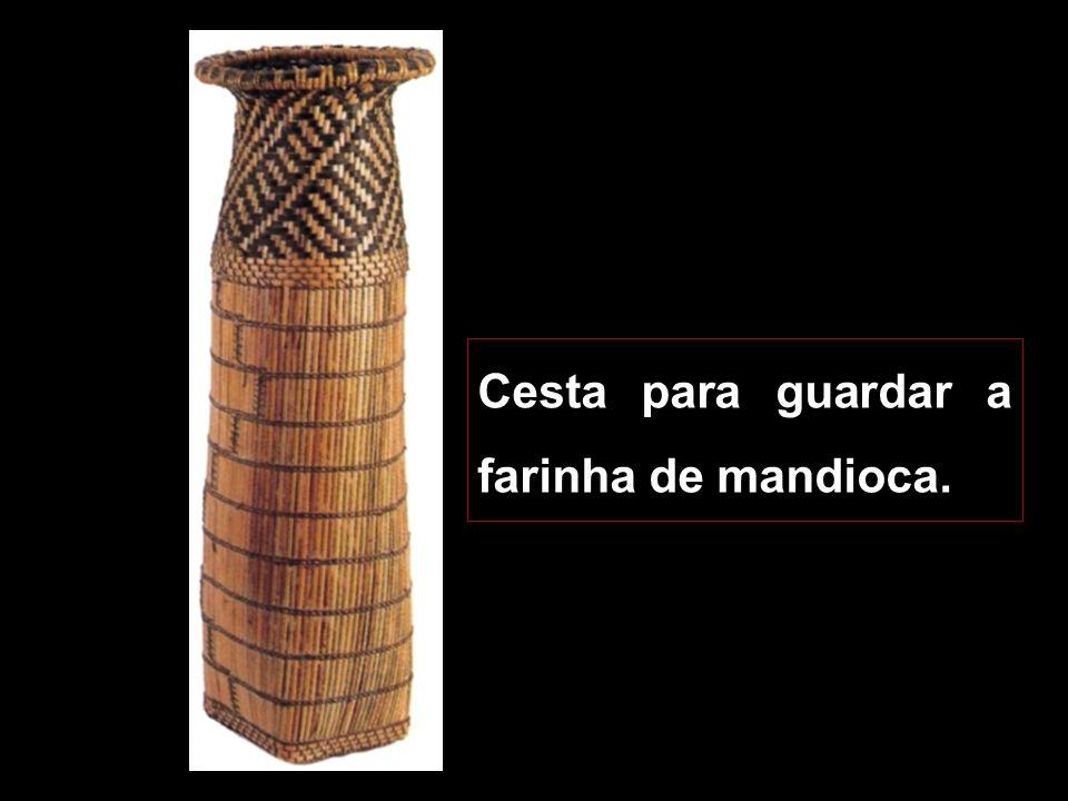 Cestaria A cestaria é uma actividade masculina.