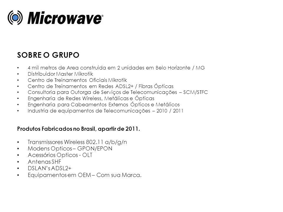 SOBRE O GRUPO • 4 mil metros de Area construida em 2 unidades em Belo Horizonte / MG • Distribuidor Master Mikrotik • Centro de Treinamentos Oficiais