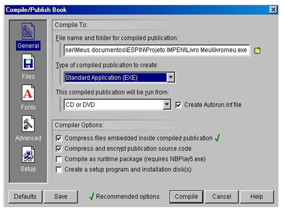 NEOBOOK 5.0 Após criar o arquivo executável, você poderá gravar em CD, DVD ou utilizar através do arquivo salvo no computador.