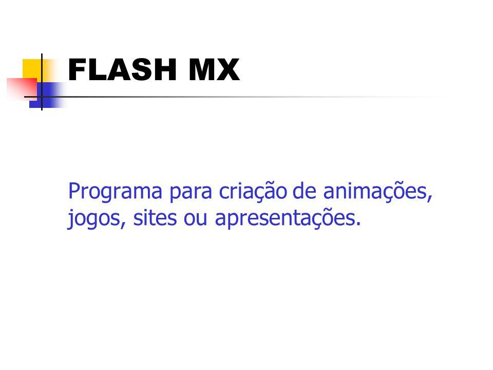 FLASH MX  Salve o trabalho em.swf gerando um arquivo executável incorporando todas as ações utilizadas durante a criação do trabalho.