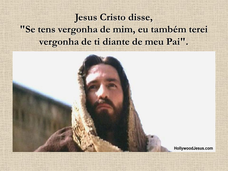 Jesus Cristo disse,