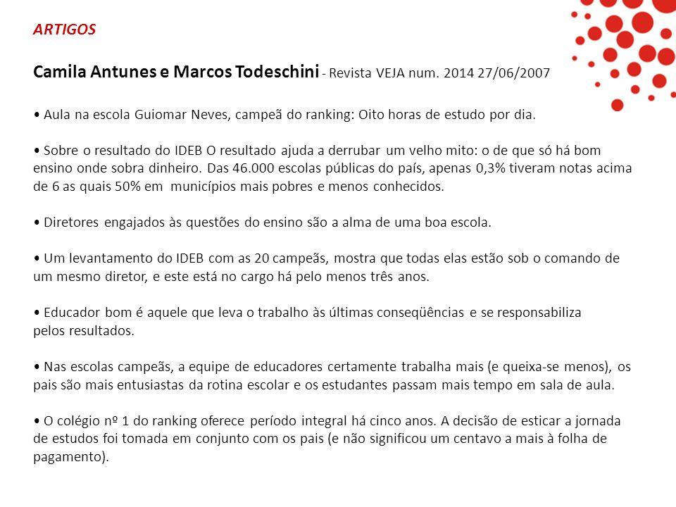 ARTIGOS Camila Antunes e Marcos Todeschini - Revista VEJA num. 2014 27/06/2007 • Aula na escola Guiomar Neves, campeã do ranking: Oito horas de estudo