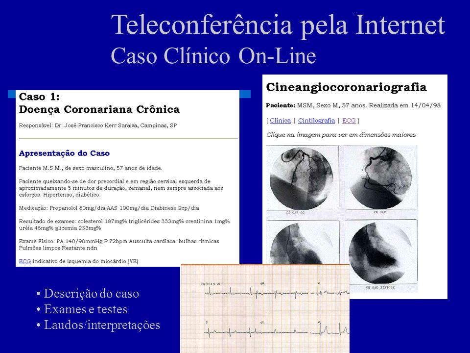 Teleconferência pela Internet CardioFórum SOCESP Discussões clínicas on-line mensais sobre tópicos de cardiologia www.socesp.org.br/ forum.htm