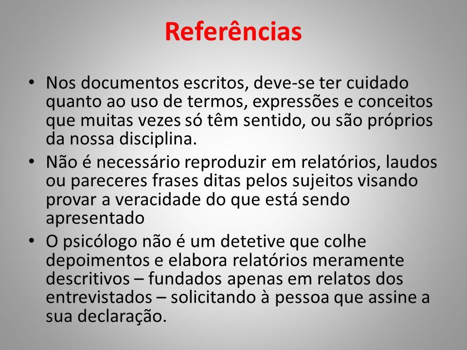 Referências • Nos documentos escritos, deve-se ter cuidado quanto ao uso de termos, expressões e conceitos que muitas vezes só têm sentido, ou são pró