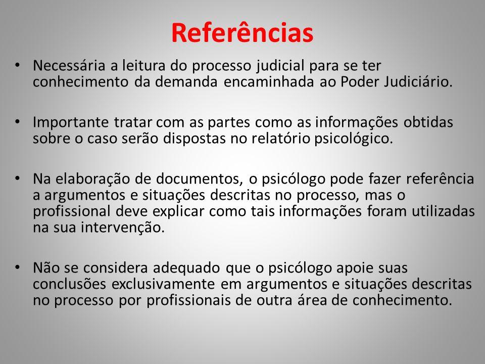 Referências • Necessária a leitura do processo judicial para se ter conhecimento da demanda encaminhada ao Poder Judiciário.