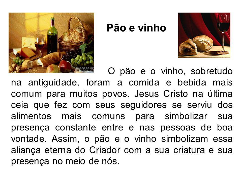O pão e o vinho, sobretudo na antiguidade, foram a comida e bebida mais comum para muitos povos. Jesus Cristo na última ceia que fez com seus seguidor