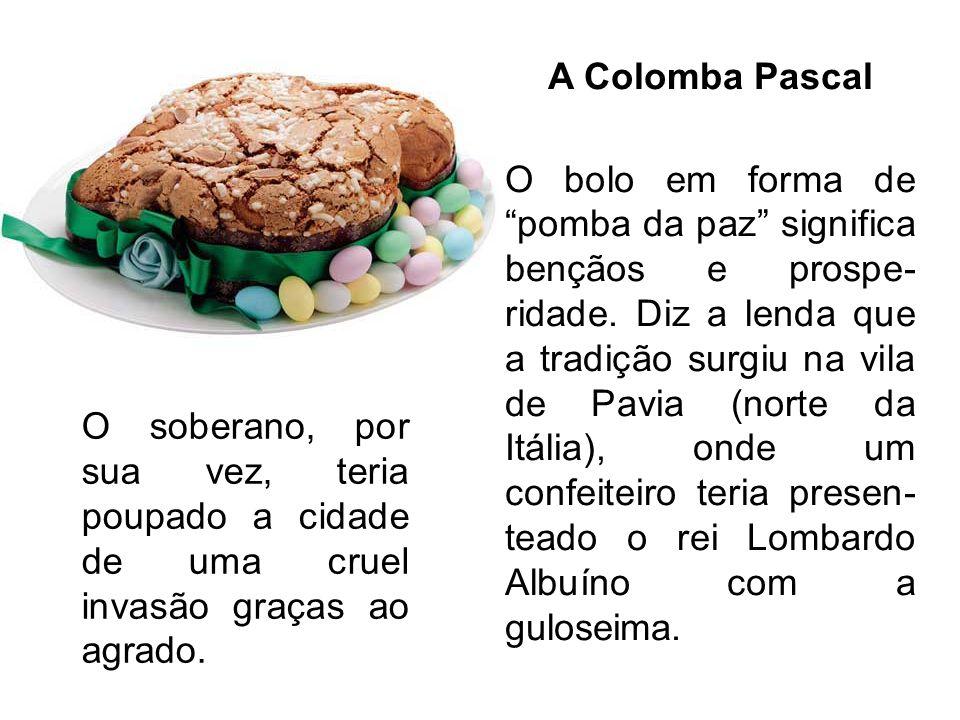 """A Colomba Pascal O bolo em forma de """"pomba da paz"""" significa bençãos e prospe- ridade. Diz a lenda que a tradição surgiu na vila de Pavia (norte da It"""