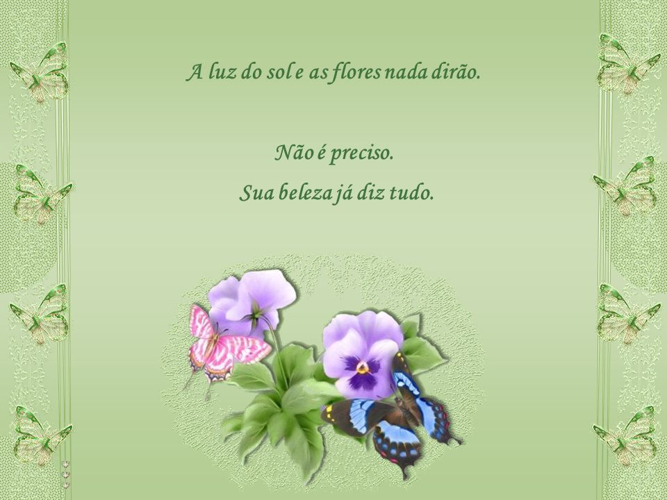 Na simpatia e na lucidez de sentir além dos pensamentos convencionais, está a prova da existência do divino.