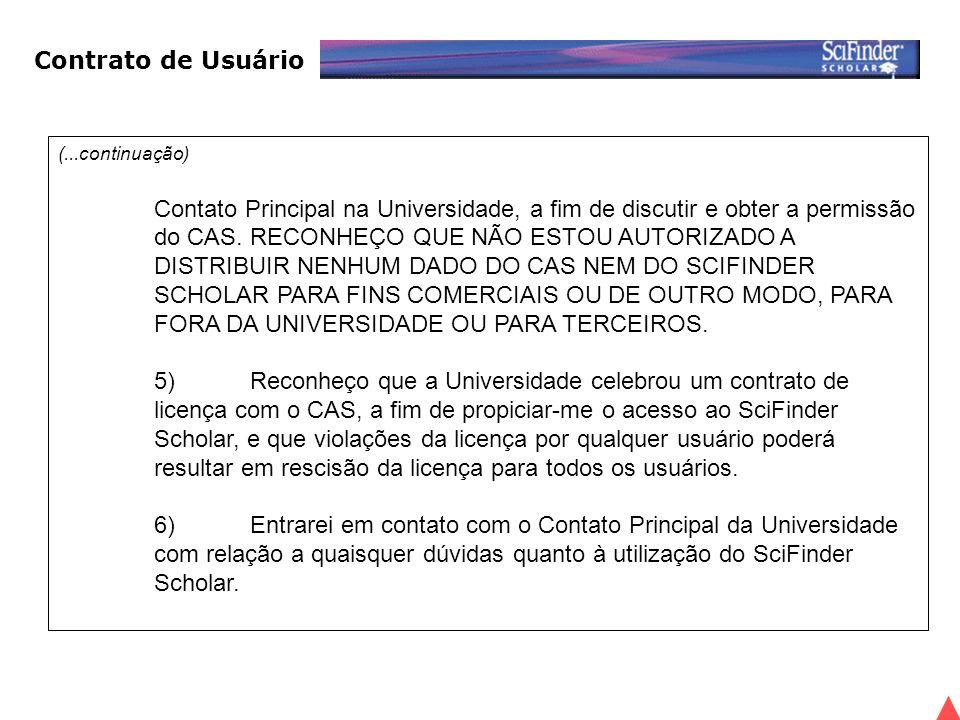 (...continuação) Contato Principal na Universidade, a fim de discutir e obter a permissão do CAS.