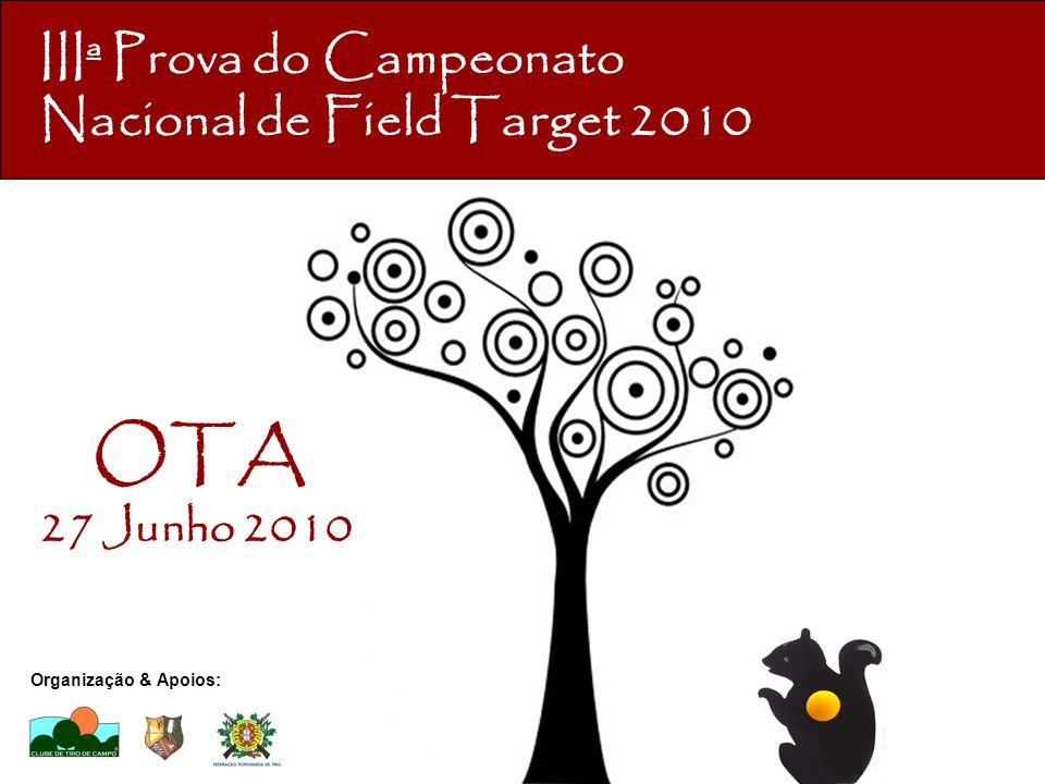 OTA 27 Junho 2010 IIIª Prova do Campeonato Nacional de Field Target 2010 Organização & Apoios: