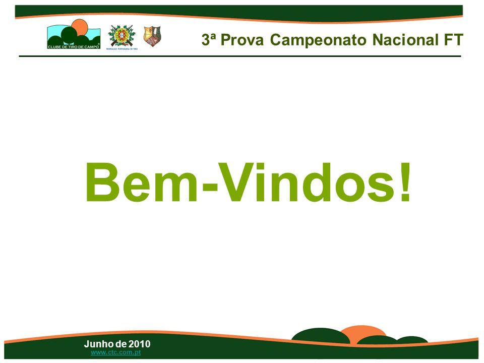 Junho de 2010 www.ctc.com.pt Bem-Vindos! 3ª Prova Campeonato Nacional FT