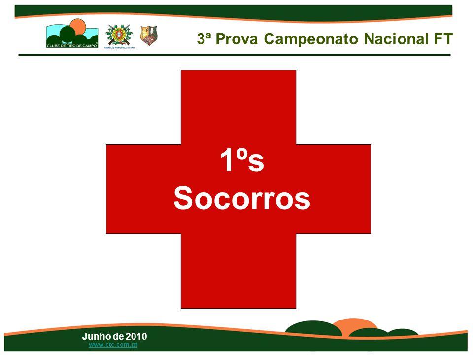 Junho de 2010 www.ctc.com.pt 1ºs Socorros 3ª Prova Campeonato Nacional FT