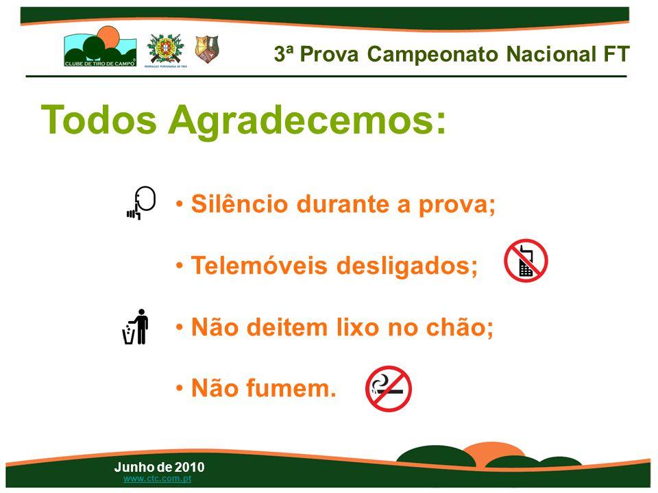 Junho de 2010 www.ctc.com.pt Todos Agradecemos: • Silêncio durante a prova; • Telemóveis desligados; • Não deitem lixo no chão; • Não fumem.