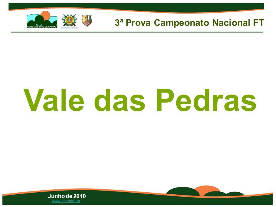 Junho de 2010 www.ctc.com.pt Vale das Pedras 3ª Prova Campeonato Nacional FT