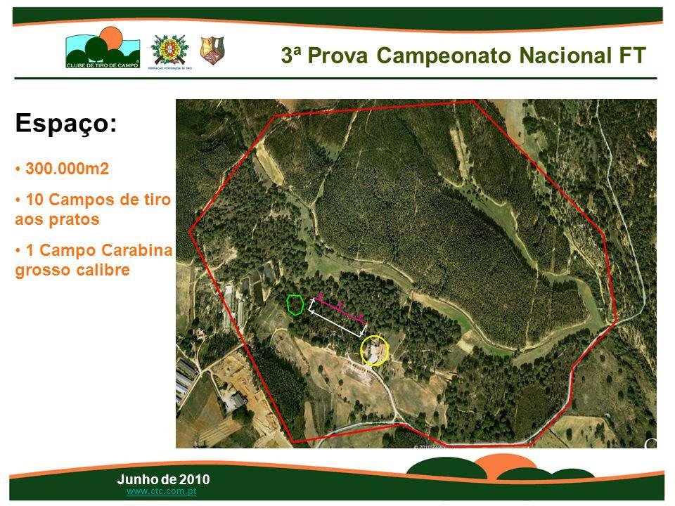 www.ctc.com.pt Espaço: • 300.000m2 • 10 Campos de tiro aos pratos • 1 Campo Carabina grosso calibre Junho de 2010 3ª Prova Campeonato Nacional FT