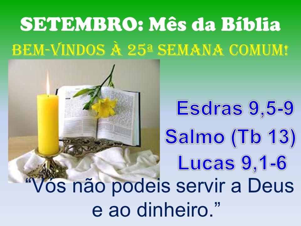 SETEMBRO: Mês da Bíblia BeM-VINDOS À 25ª SEMANA COMUM.