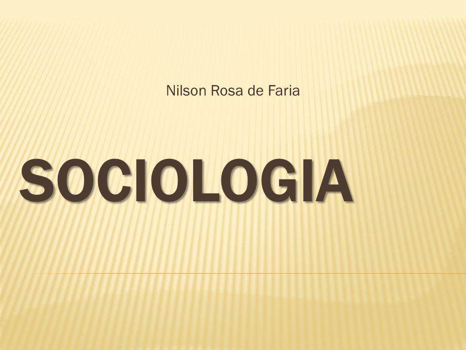 SOCIOLOGIA Nilson Rosa de Faria