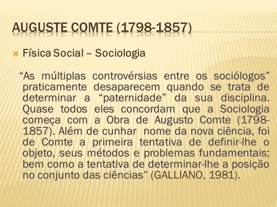 """ Física Social – Sociologia """"As múltiplas controvérsias entre os sociólogos"""" praticamente desaparecem quando se trata de determinar a """"paternidade"""" d"""