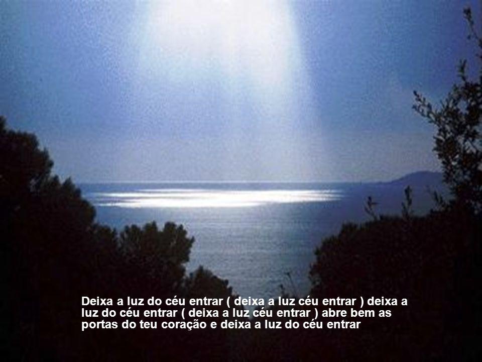Cristo a luz do céu em ti, quer habitar para as trevas do pecado dissipar, teu caminho e coração iluminar e deixa a luz do céu entrar