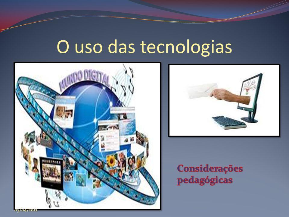 O uso das tecnologias 05/04/2012