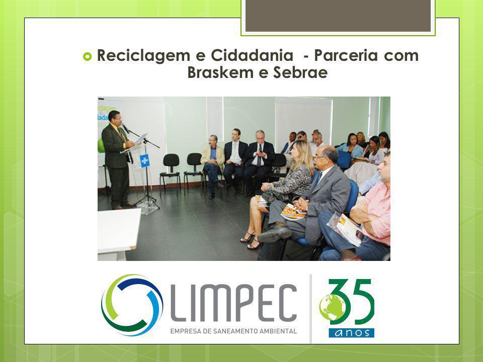  Reciclagem e Cidadania - Parceria com Braskem e Sebrae