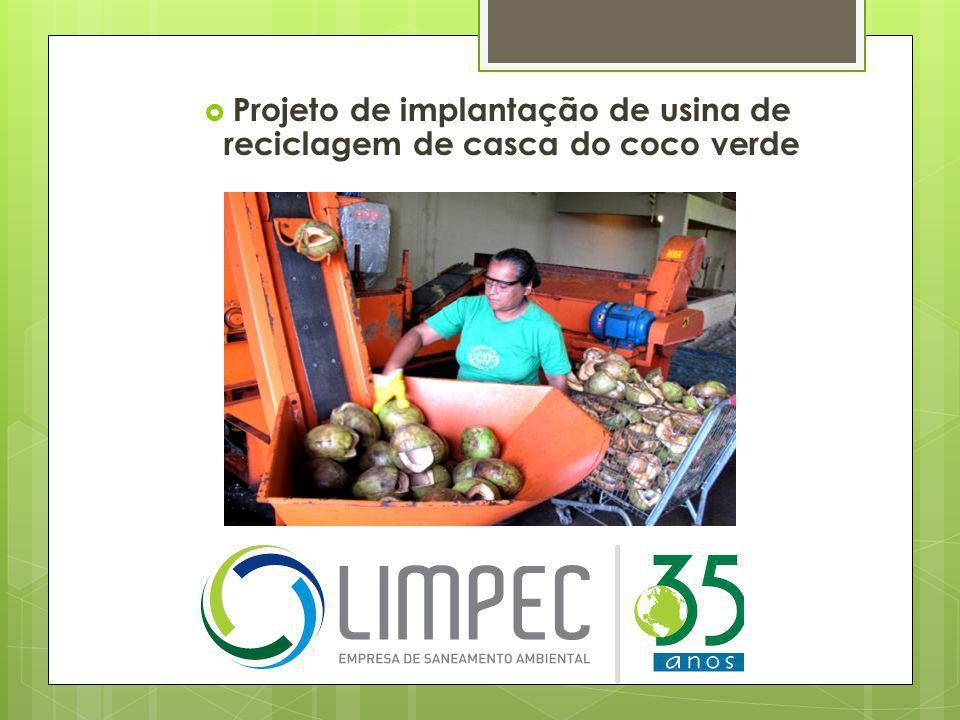  Projeto de implantação de usina de reciclagem de casca do coco verde