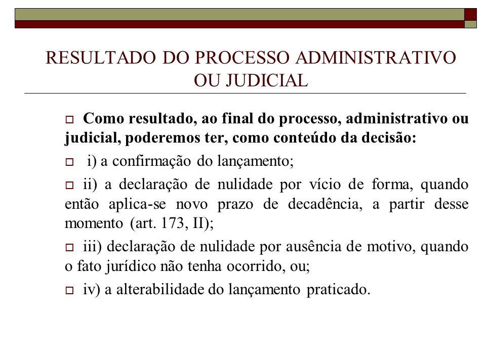 RESULTADO DO PROCESSO ADMINISTRATIVO OU JUDICIAL  Como resultado, ao final do processo, administrativo ou judicial, poderemos ter, como conteúdo da d